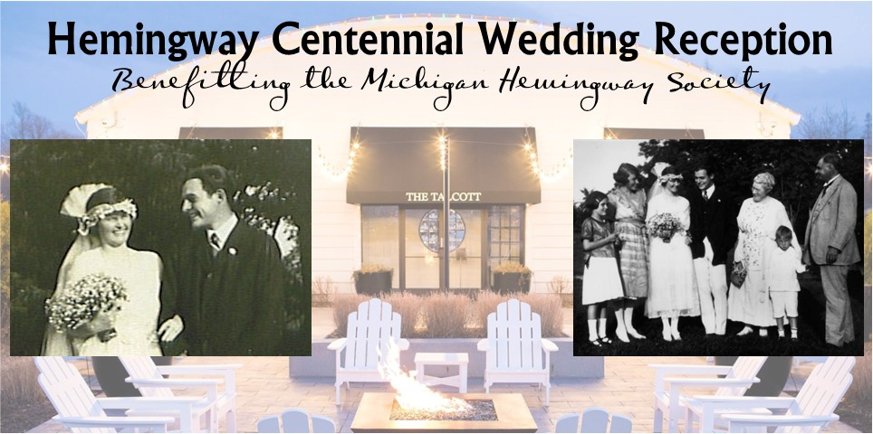 You're Invited to a Special Centennial Wedding Reception for Ernest & Hadley (Richardson) Hemingway – September 3 in Walloon Lake